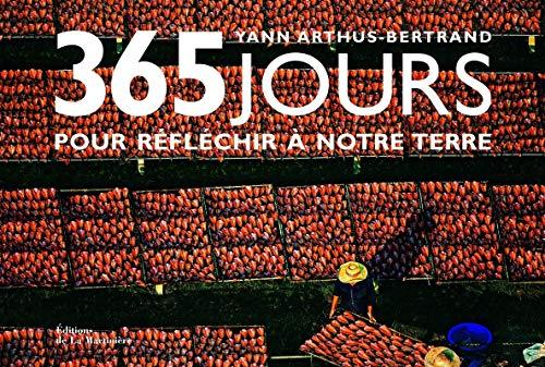 365 jours pour réfléchir à notre terre par Yann Arthus-bertrand