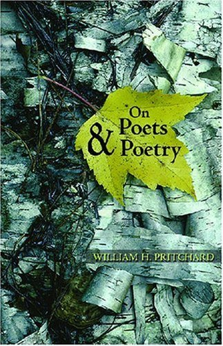 On Poets and Poetry by William H. Pritchard (2009-06-23)