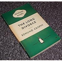 THE LONG DIVORCE EDMUND CRISPIN PENGUIN FIRST EDITION 1958 (1304)