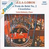 Villa-Lobos: Piano Music, Vol. 2 (A Prole Do Bebe, No. 2 / Cirandinhas)