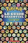 Pokemon : Le Guide Essentiel par Pokémon