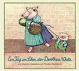 Ein Tag im Leben der Dorothea Wutz (Kinderbücher)