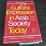 Cultural Expression in Arab Society Today (Modern Middle East Series) by Jacques Berque (1978-06-01)