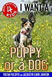 #2: I Want a Puppy or a Dog (Best Pets For Kids Book 4)