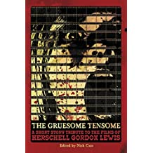 The Gruesome Tensome: A Short Story Tribute to the Films of Herschell Gordon Lewis (2016-02-29)