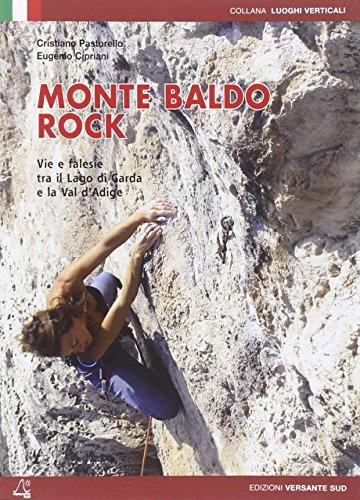 Monte Baldo rock. Vie e falesie tra il lago di Garda e la Val d'Adige