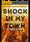 Shock in my town: La società multiculturale e i suoi nemici