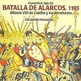 Batalla De Alarcos, 1195. Alfonso VIII De Castilla Y Los Almohades