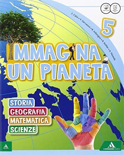 Immagina un pianeta. Sussidiario antropologico-scientifico. Con Quaderni. Per la Scuola elementare. Con e-book. Con espansione online: 2