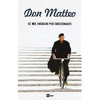 Don Matteo. Le mie indagini più emozionanti