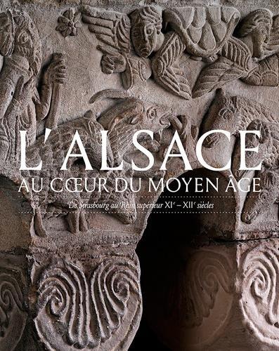 ALSACE AU COEUR DU MOYEN AGE