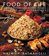 Food of Life: Ancient Persian and Modern Iranian Cooking and Ceremonies by Najmieh Batmanglij (2011-03-03)
