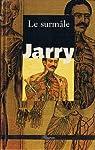 LE SURMALE par JARRY