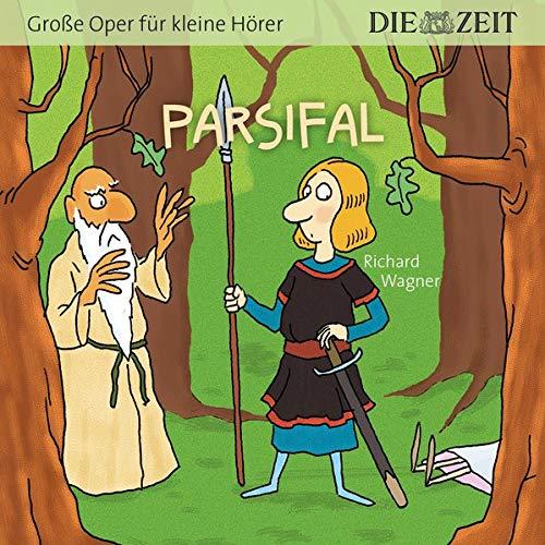 Parsifal, Große Oper für kleine Hörer, Die ZEIT-Edition: Hörspiel mit Opernmusik - Große Oper für kleine Hörer