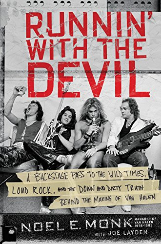 Runnin' with the Devil: A Backstage Pass to the Wild Times, Loud Rock, and the Down and Dirty Truth Behind the Making of Van Halen por Noel Monk