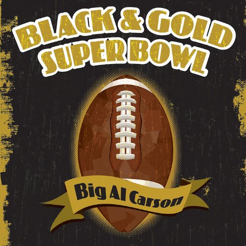 Super Bowl Party Decorations Uk: Black & Gold Super Bowl By Big Al Carson On Amazon Music