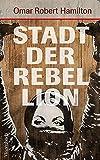 Stadt der Rebellion (Quartbuch) von Omar Robert Hamilton