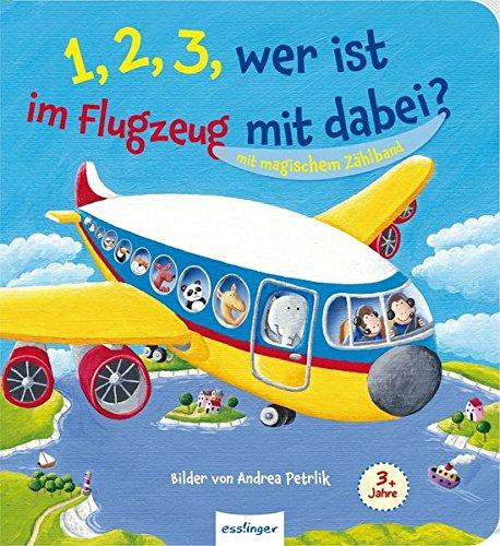 1, 2, 3, wer ist im Flugzeug mit dabei?: Mit magischem Zählband (Flugzeug-bilderbuch)