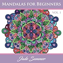 Mandalas for Beginners: An Adult Coloring Book with Simple and Easy Designs for Meditation, Mindfulness, and Peace
