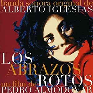 Los Abrazos Rotos ('Etreintes brisées' un film de Pedro Almodóvar)