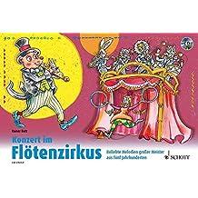 Konzert im Flötenzirkus: Beliebte Melodien großer Meister aus fünf Jahrhunderten. 1-2 Sopran-Blockflöten. Ausgabe mit CD.