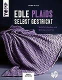 Edle Plaids selbst gestrickt: Wohlfühldecken und Wohnaccessoires (KREATIV.INSPIRATION.)