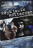 Reykjavik rotterdam [DVD]