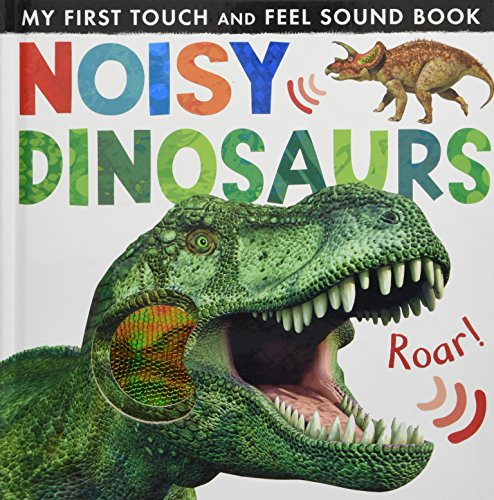 Noisy Dinosaurs (Noisy Touch-and-Feel Books) por Jonathan Litton