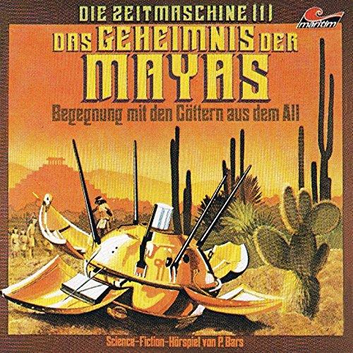 Die Zeitmaschine - Begegnung mit den Göttern aus dem All (1) Das Geheimnis der Mayas - maritim 1978 / 2015