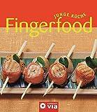 Fingerfood (Junge Küche): Rezepte, Anregungen und Variationen für jeden Geschmack