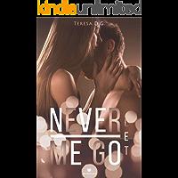Never let me go: (Collana BrightLove)