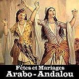 Fêtes et mariages Arabo-Andalou...