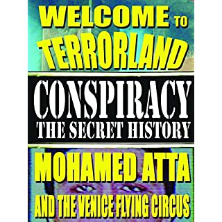 Conspiracy the Secret History: Welcome To Terrorland - Mohamed Atta and the Venice Flying Circus