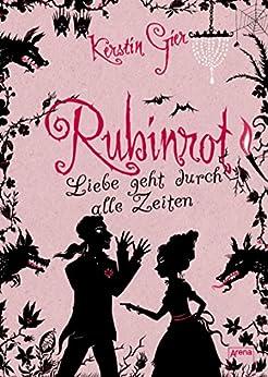 Rubinrot (Liebe geht durch alle Zeiten, Band 1) von [Gier, Kerstin]
