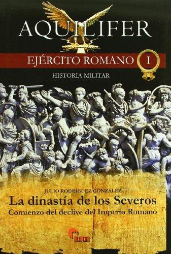 Aquilifer - ejecito romano I - la dinastia de los severos por Julio Rodriguez Gonzalez