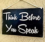 10 x 8 Think Before You Speak Holz Schild Haning Wandschild Türschild HOME DECOR Rustikaler Shabby Chic Schild