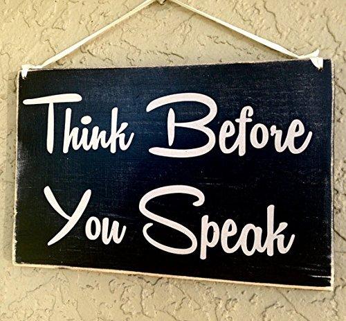 10x 8Think Before You Speak Holz Schild Haning Wandschild Türschild HOME DECOR Rustikaler Shabby Chic Schild