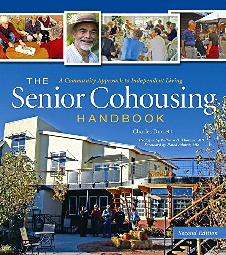 The Senior Cohousing Handbook, 2nd Edition: A Community Approach to Independent Living (Senior Cohousing Handbook: A Community Approach to Independent) por Charles Durrett
