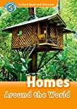 Oxford read and discover. Homes around the world. Livello 5. Con CD Audio