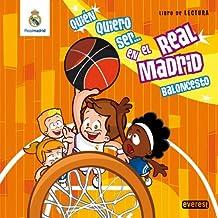 Quién quiero ser... en el Real Madrid Baloncesto: Libro de Lectura (Real Madrid / Libros de lectura)