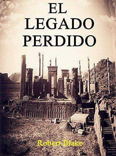 Novela histórica: El Legado Perdido: Acción, Aventuras, Ficción histórica, Misterio, Suspense, Ciencia ficción, Fantasía.