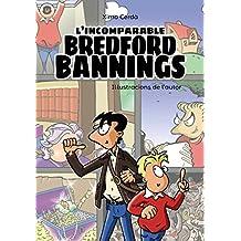 L'incomparable Bredford Bannings (Llibres Infantils I Juvenils - Pluja De Llibres +10)