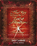 The Key to Living the Law of Attraction: The Secret To Creating the Life of Your Dreams (English Edition)