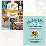 As the Romans Do and Dinner Tonight 2 Books Bundle Collection - Authentic and reinvented recipes from the Eternal City, 200 dishes you can cook in minutes