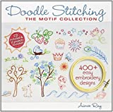Doodle Stitching: The Motif Collection: 400+ Easy Embroidery Designs by Ray, Aimee (2010) Paperback