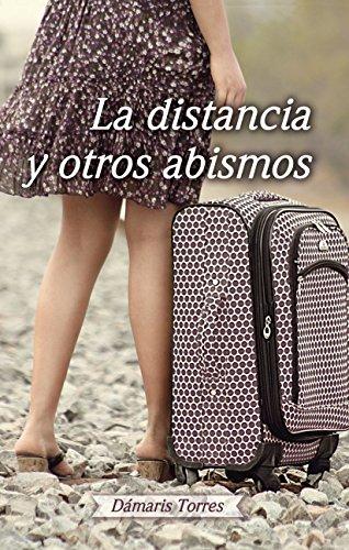 La distancia y otros abismos por Dámaris Torres