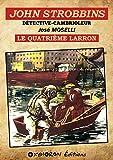 Telecharger Livres John Strobbins T6 Le quatrieme larron (PDF,EPUB,MOBI) gratuits en Francaise