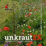 UnkrautEX.: Naturnahe Pflege leicht gemacht. Mit Unkrautlexikon.