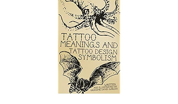 Tattoo Meanings Tattoo Design Symbolism English Edition Ebook