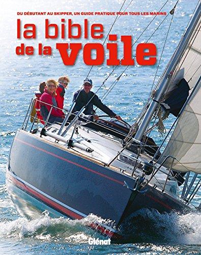 La bible de la voile: Du débutant au skipper, un guide pratique pour tous les marins par Jeremy Evans